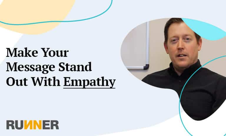 Make Your Messaging Stand Out With Empathy